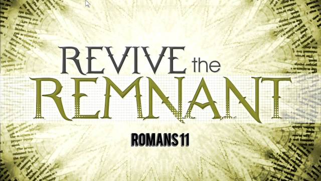 revive the remnant